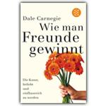 Dale Carnegie - Wie man Freunde gewinnt